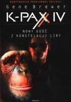 K-PAX IV. Nowy gość z konstelacji Liry