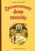 Okładka książki Zaczarowany Dom Matyldy