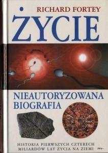 Okładka książki Życie, nieautoryzowana biografia. Historia pierwszych czterech miliardów lat życia na ziemi