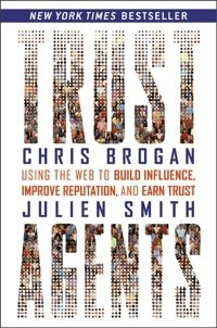 Okładka książki Trust Agents: Using the Web to Build Influence, Improve Reputation, and Earn Trust