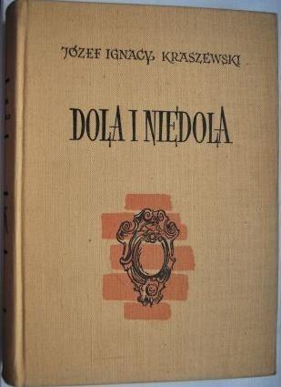 Okładka książki Dola i niedola. Powieść z ostatnich lat XVIII wieku