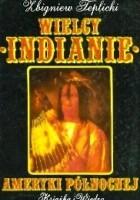 Wielcy Indianie Ameryki Północnej