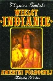 Okładka książki Wielcy Indianie Ameryki Północnej