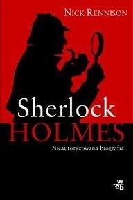 Okładka książki Sherlock Holmes. Nieautoryzowana biografia