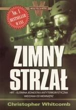 Okładka książki Zimny strzał : HRT, elitarna jednostka antyterrorystyczna widziana od wewnątrz