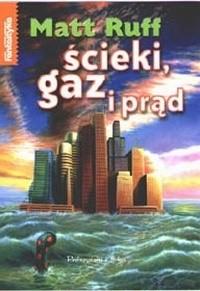 Okładka książki Ścieki, gaz i prąd