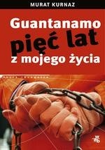 Okładka książki Guantanamo. Pięć lat z mojego życia