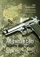 Afganistan - Relacja BOR-owika