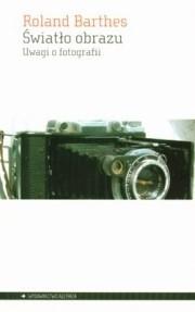 Okładka książki Światło obrazu. Uwagi o fotografii