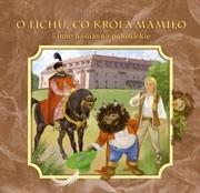 Okładka książki O lichu, co króla mamiło i inne baśnie niepołomickie