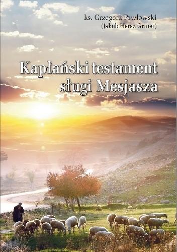 Okładka książki Kapłański Testament Sługi Mesjasza