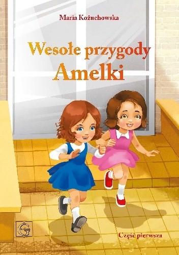 Okładka książki Wesołe przygody Amelki cz. 1