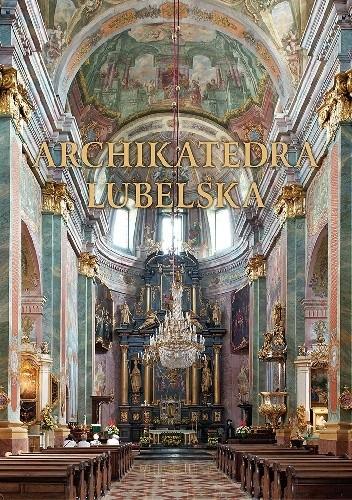 Okładka książki Archikatedra lubelska
