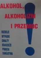 Alkohol, alkoholizm i przemoc