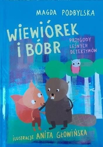 Okładka książki Wiewiórek i Bóbr. Przygody leśnych detektywów
