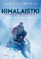 Himalaistki. Opowieść o kobietach, które pokonały każdy szczyt