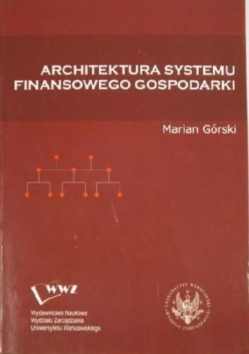 Okładka książki Architektura systemu finansowego gospodarki