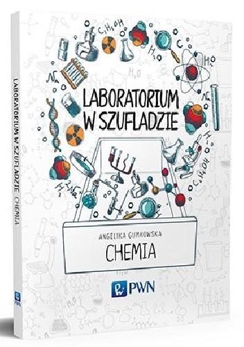 Okładka książki Laboratorium w szufladzie. Chemia
