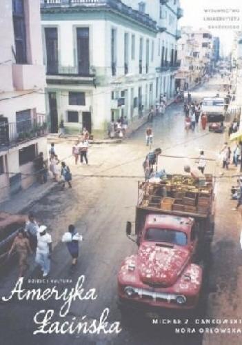 Okładka książki Ameryka Łacińska. Dzieje i kultura