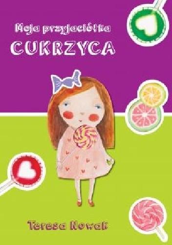 Okładka książki Moja przyjaciółka cukrzyca