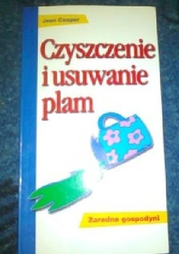 Okładka książki Czyszczenie i usuwanie plam