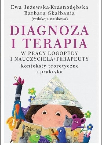 Okładka książki Diagnoza i terapia w pracy logopedy i nauczyciela/terapeuty