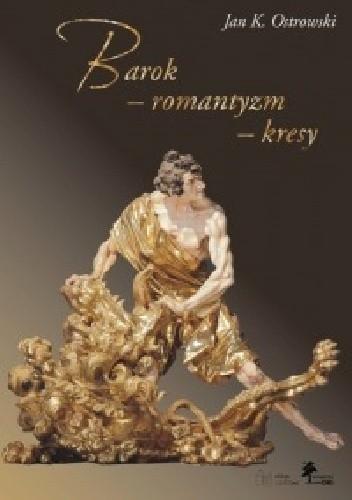 Okładka książki Barok - romantyzm – kresy