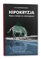 Hipokryzja. Nasze relacje ze zwierzętami