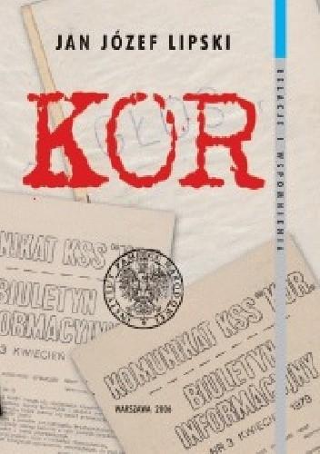 Okładka książki KOR – Komitet Obrony Robotników, Komitet Samoobrony Społecznej