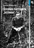 """Dziennik partyzanta """"Dzūkasa"""" 23 czerwca 1948 - 6 czerwca 1949"""