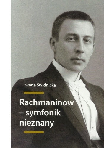 Okładka książki Rachmaninow - symfonik nieznany. Związki intertekstualne w twórczości symfonicznej Sergiusza Rachmaninowa