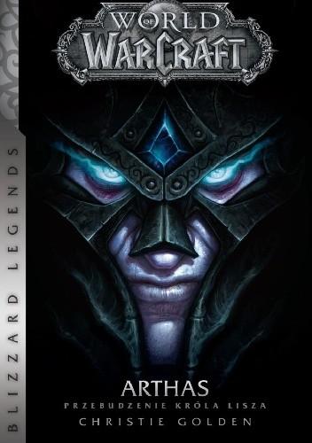 Okładka książki World of Warcraft: Arthas. Przebudzenie Króla Lisza