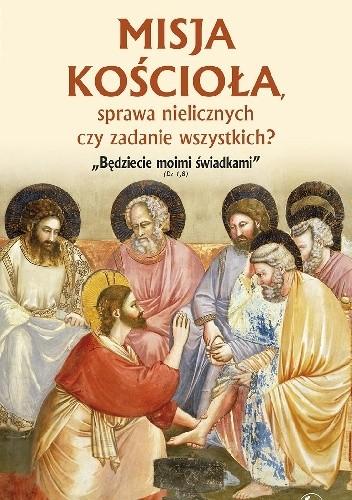 Okładka książki Misja Kościoła, sprawa nielicznych czy zadanie wszystkich?