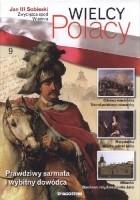 Jan III Sobieski Zwycięzca spod Wiednia