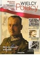 Władysław Sikorski Zasłużony strateg i mąż stanu