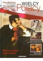 Adam Mickiewicz Największy polski romantyk