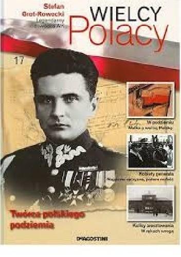 Okładka książki Stefan Grot-Rowecki Legendarny dowódca AK