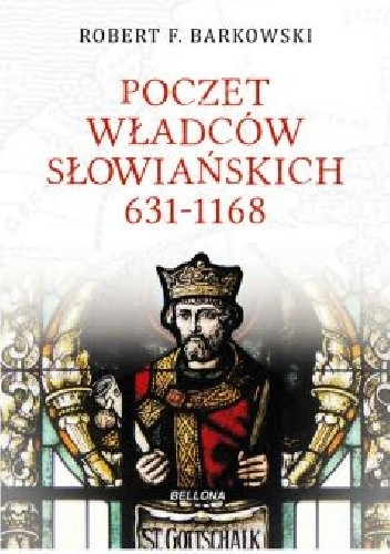 Okładka książki Poczet władców słowiańskich 631-1168