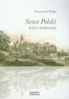 Serce Polski. Szkice krakowskie