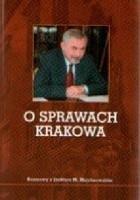 O sprawach Krakowa. Rozmowy z Jackiem M. Majchrowskim