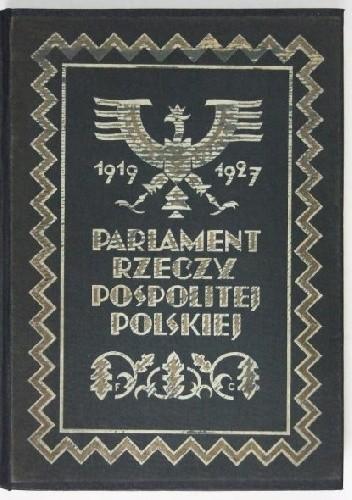 Okładka książki Parlament Rzeczypospolitej Polskiej 1919-1927