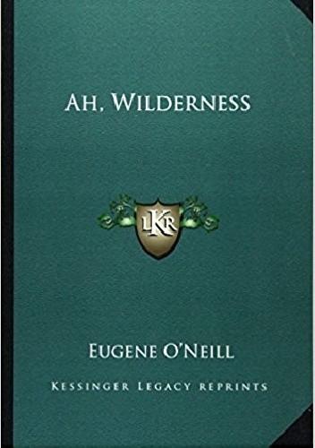 Okładka książki Ah, Wilderness