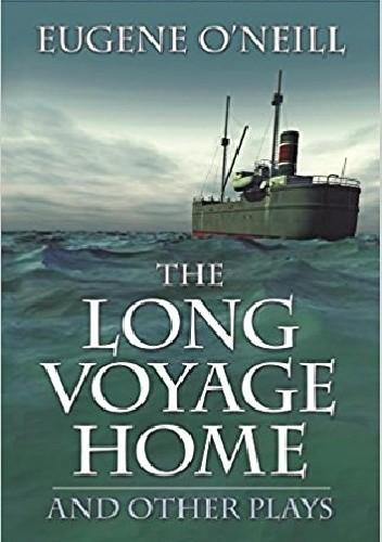 Okładka książki The Long Voyage Home and Other Plays