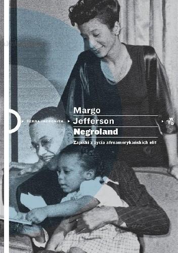 Okładka książki Negroland. Zapiski z życia afroamerykańskich elit