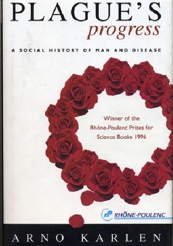 Okładka książki Plague's Progress: A Social History Of Man And Disease