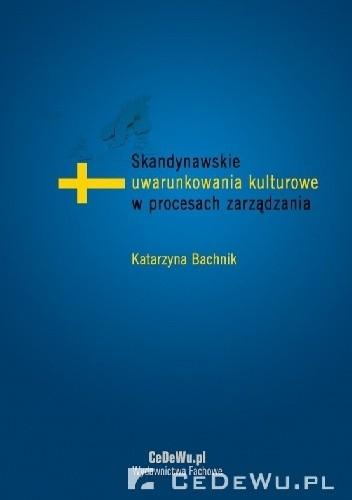 Okładka książki Skandynawskie uwarunkowania kulturowe w procesach zarządzania