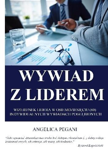 Okładka książki Wywiad z liderem. Wizerunek lidera na podstawie osiemdziesięciu (80) indywidualnych wywiadów pogłębionych