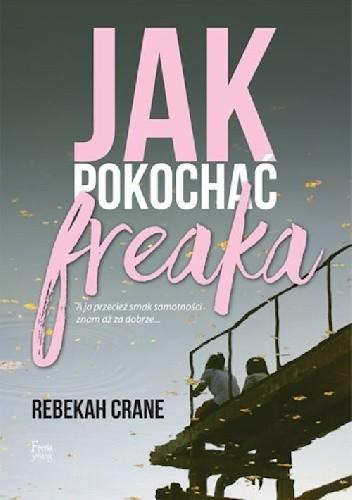 Okładka książki Jak pokochać freaka