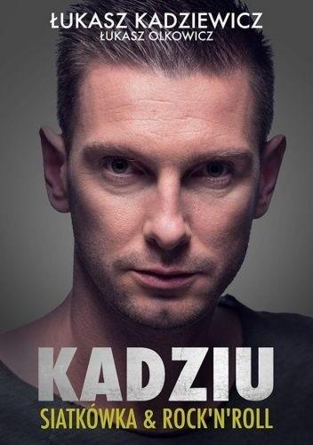 Okładka książki Kadziu. Siatkówka & rock'n'roll