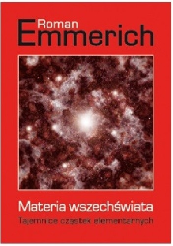 Okładka książki Materia wszechświata. Tajemnice cząstek elementarnych